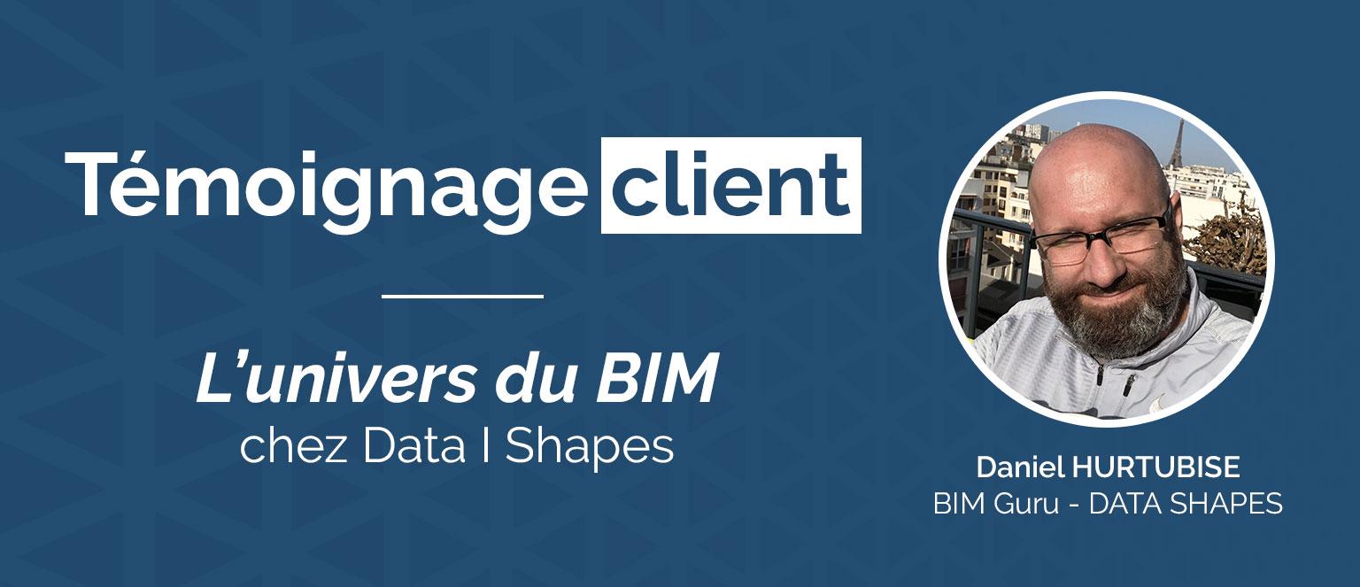 Témoignage Client : Daniel Hurtubis – Data Shapes X Eurostudio